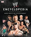 img - for WWE Encyclopedia: The Definitive Guide to World Wrestling Entertainment by Dorling Kindersley Brady Originated Edition (2009) book / textbook / text book