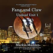 Fang and Claw: The Undead Unit, Book 1 | Markie Madden