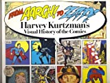 img - for From Aargh! to Zap!: Harvey Kurtzman's Visual History of the Comics by Harvey Kurtzman J. Michael Barrier (1991-09-01) Paperback book / textbook / text book