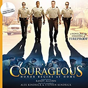 Courageous: A Novel | [Randy Alcorn, Alex Kendrick, Stephen Kendrick]