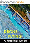 Drone Flying: A Practical Guide (Engl...