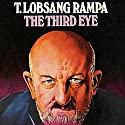The Third Eye Audiobook by Lobsang T. Rampa Narrated by Clay Lomakayu