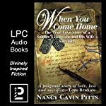 When You Come Home: The True Love Story of a Soldier's Heroism and His Wife's Sacrifice | Nancy Pitts