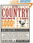 Old-Time Country Wisdom & Lore: 1000s...