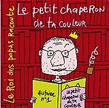 Roi-des-papas-raconte-(Le)-:-Le-Petit-chaperon-de-ta-couleur