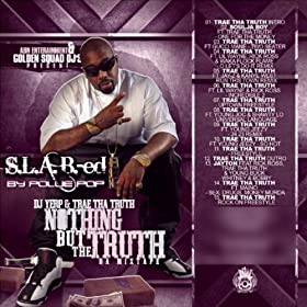 Nothing But The Truth Da Mixtape (S.L.A.B.-ed By Pollie Pop)