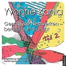 Genussvoll Netzwerken - beruflich und privat (Genussvoll Netzwerken 2) Hörbuch von Yvonne Kania, J. Hagemann Gesprochen von: Andreas Gregori