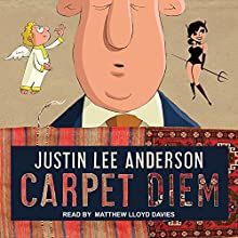 Carpet Diem: Or...How to Save the World by Accident Audiobook by Justin Lee Anderson Narrated by Matthew Lloyd Davies