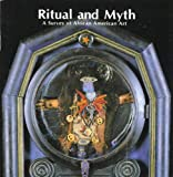 Ritual and Myth: A Survey of African American Art