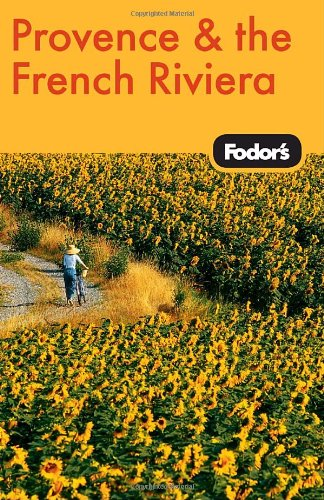 Fodor's Provence & the French Riviera, 8th Edition (Travel Guide)