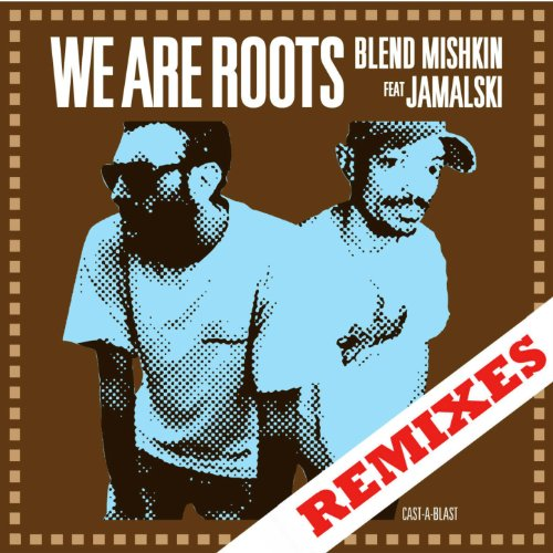 we-are-roots-feat-jamalski-barney-iller-remix