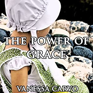 The Power of Grace: An Amish Novella About Love | [Vanessa Carvo]