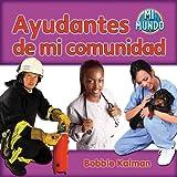 Ayudantes de Mi Comunidad (Mi Mundo) (Spanish Edition)