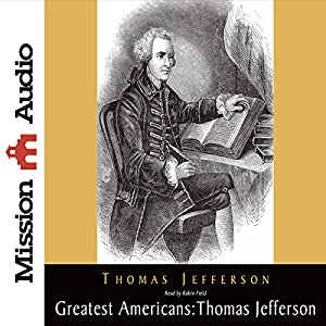 The Greatest Americans: Thomas Jefferson Hörbuch