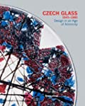 Czech Glass 1945-1980: Design in an A...
