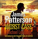 James Patterson Worst Case: (Michael Bennett 3): A Detective Michael Bennett Novel