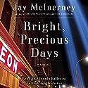 Bright, Precious Days: A Novel Hörbuch von Jay McInerney Gesprochen von: Edoardo Ballerini