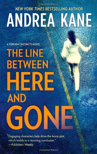 The Line Between Here and Gone (Forensic Instincts)