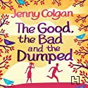 The Good, the Bad and the Dumped Audiobook by Jenny Colgan Narrated by Penelope Rawlins