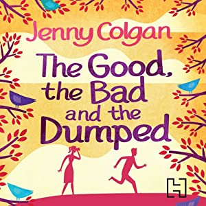The Good, the Bad and the Dumped Audiobook