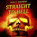 Straight to Hell: A Quincy Harker, Demon Hunter Novella Audiobook by John G. Hartness Narrated by James Foster