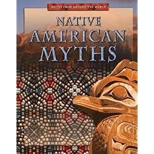 Native American Myths (Myths from Around the World)