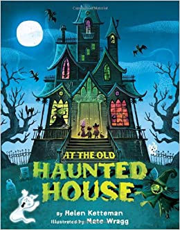 At the old haunted house 9781477847695 helen ketteman nate wragg books for Classic haunted house movies