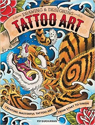 Drawing & Designing Tattoo Art: Creating Masterful Tattoo Art from Start to Finish written by Fip Buchanan
