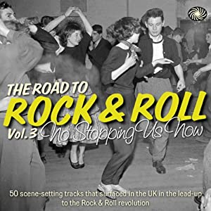 Vol. 3-Road to Rock & Roll :No Stopping Us Now