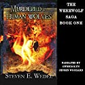 Murdered by Human Wolves Audiobook by Steven E. Wedel Narrated by Gwendolyn Jensen-Woodard