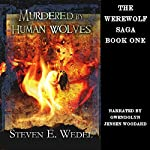 Murdered by Human Wolves | Steven E. Wedel