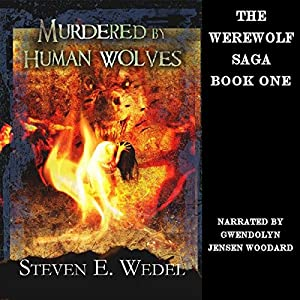 Murdered by Human Wolves | [Steven E. Wedel]