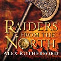 Raiders from the North: Empire of the Moghul Audiobook by Alex Rutherford Narrated by Simon Vance