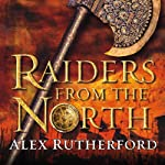 Raiders from the North: Empire of the Moghul | Alex Rutherford