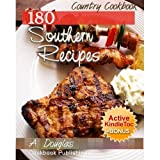 180 Delicious SOUNTHERN Country RECIPES - Traditional Southern COOKBOOK (Cooking eBook with Easy Navigation) + Free PDF