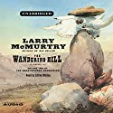 The Wandering Hill: Volume 2 of The Berrybender Narratives Audiobook by Larry McMurtry Narrated by Alfred Molina