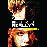 Who R U Really? | Margo Kelly