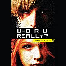 Who R U Really? (       UNABRIDGED) by Margo Kelly Narrated by Nika Solviero