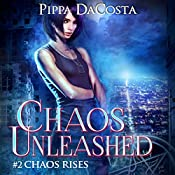Chaos Unleashed: Chaos Rises, Book 2 | Pippa DaCosta