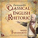 Farnsworth's Classical English Rhetoric (       UNABRIDGED) by Ward Farnsworth Narrated by Bronson Pinchot, Jim Meskimen