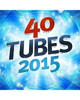40 Tubes 2015