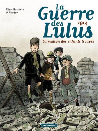 La guerre des Lulus (1) : 1914 : la maison des enfants trouvés