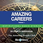 Amazing Careers - Volume 1: Inspirational Stories | Charles Margerison,Frances Corcoran (general editor),Emma Braithwaite (editorial coordinator)