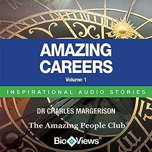 Amazing Careers - Volume 1: Inspirational Stories Audiobook