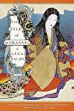 The Tale of Murasaki: A Novel (0385497954) by Liza Dalby