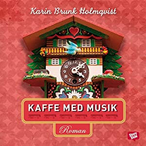 Kaffe med musik [Coffee with Music] | [Karin Brunk-Holmqvist]