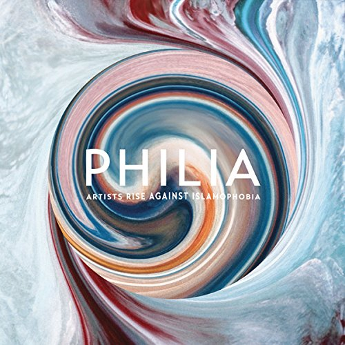Philia: Artists Rise Against Islamophobia (LP Vinyl)