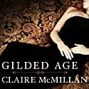 Gilded Age: A Novel (       UNABRIDGED) by Claire McMillan Narrated by Hillary Huber
