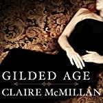 Gilded Age: A Novel | Claire McMillan