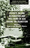 img - for Poverty, Income Distribution and Well-Being in Asia During the Transition book / textbook / text book